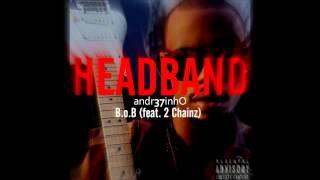 B.o.B - HeadBand feat. 2 Chainz  Audio  Lyrics On Description