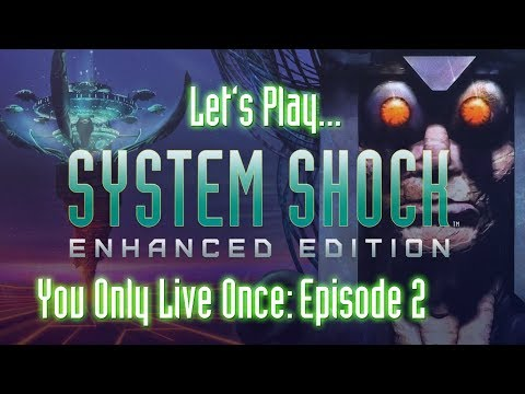 System Shock - Infestations (You Only Live Once, Episode 2, L3)