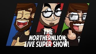 The Northernlion Live Super Show! [June 15, 2015] (1/2)