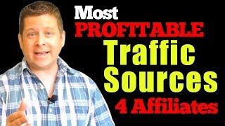 MOST Profitable Traffic Sources For Affiliate Marketers *** Cold or Warm Traffic Which Is Best