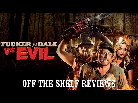 Tucker And Dale Vs Evil Review  - Off The Shelf Reviews
