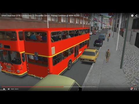 Omsi 2 tour (578) London bus 22 Piccadilly Circus - Putney Common @ MAN SD202