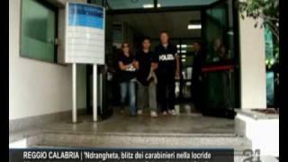 CN24 | REGGIO CALABRIA | 'Ndrangheta, blitz dei carabinieri nella locride