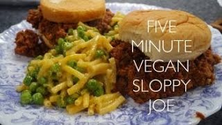 Five minute Vegan sloppy joes!
