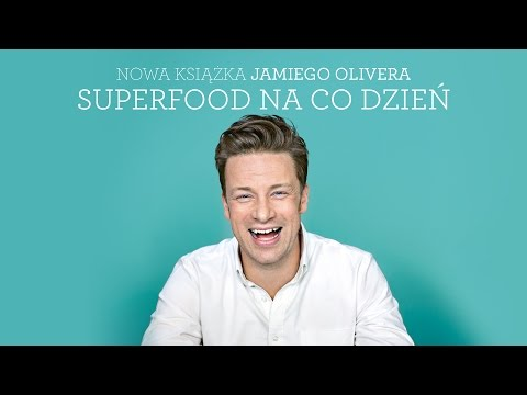 "Jamie Oliver o ""Superfood na co dzień"" | NAPISY PL"