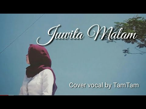 Juwita Malam (cover Vocal By TamTam)