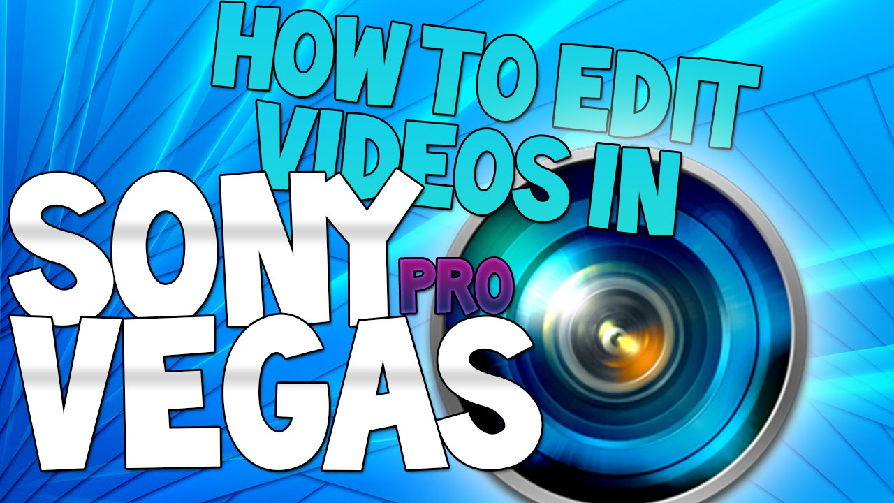 Tutorial: How To Edit Videos In Sony Vegas Pro 13 Tutorial: How To Edit