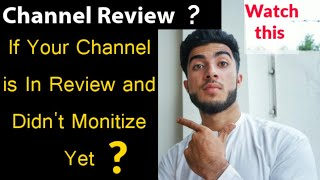 Why your YouTube channel didn't monetize yet| YouTube channel is in review from long time