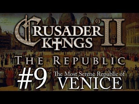 Crusader Kings 2: The Republic of Venice - Episode 9