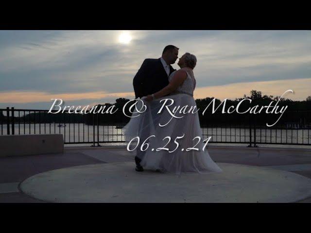 Breeanna & Ryan McCarthy Wedding Video
