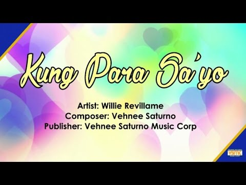 Willie Revillame - Kung Para Sa 'Yo (Lyric Video)