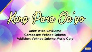 Download Willie Revillame - Kung Para Sa 'Yo (Lyric ) MP3 song and Music Video