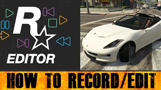 How to Record/Edit with Rockstar Editor on GTA V - PC