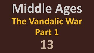 The Middle Ages - The Vandalic War Part 1 - 13