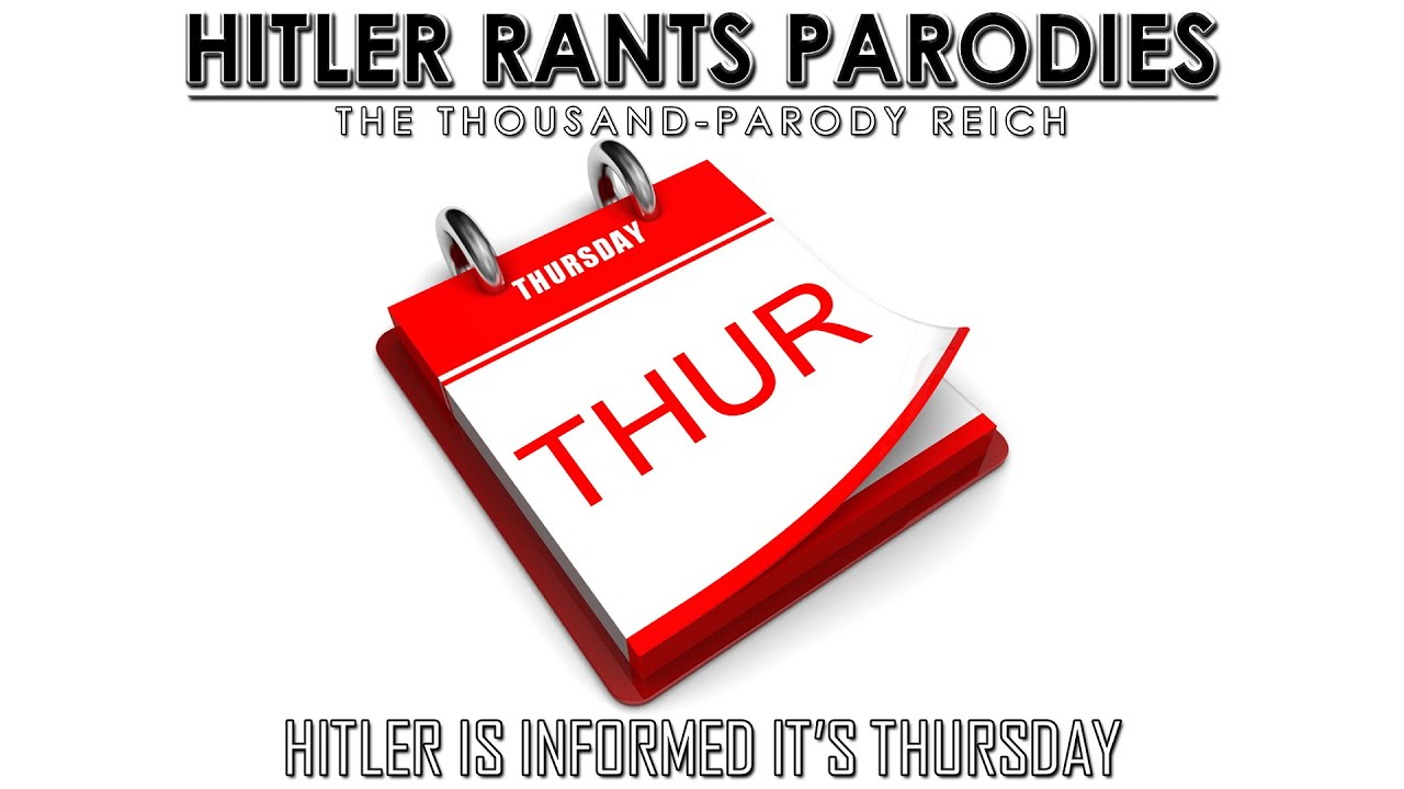 Hitler is informed it's Thursday