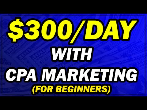 CPA Marketing For Beginners - [$300/Day With Free Traffic Methods!] thumbnail