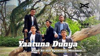 Yaatuna Dunya Adam Ali Feat Syubbanul Muslimin MP3