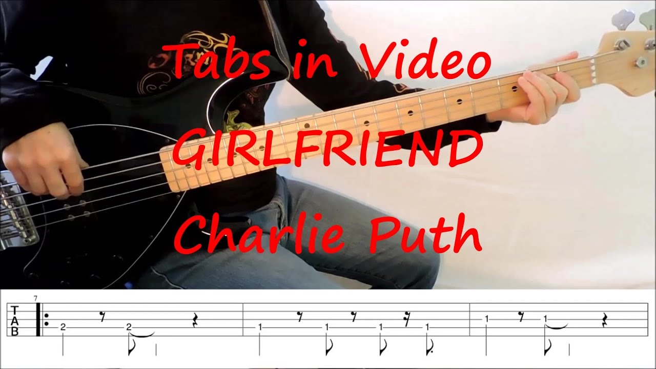 Charlie Puth - Girlfriend (BASS TABS IN VIDEO)