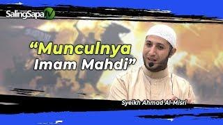 Syeikh Ahmad Al-Misri - Munculnya Imam Mahdi