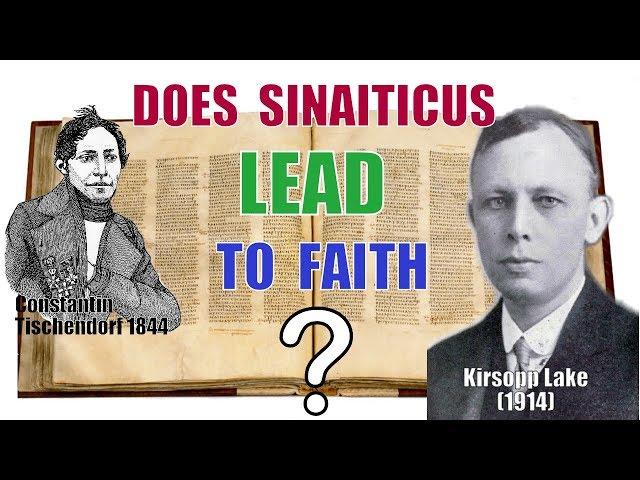 Does Sinaiticus lead to faith?