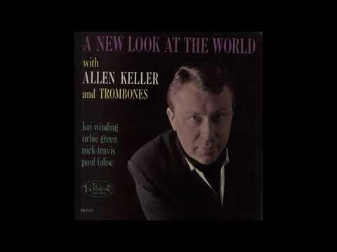 Allen Keller with Trombones - A New Look At The World (1962) (Full Album)