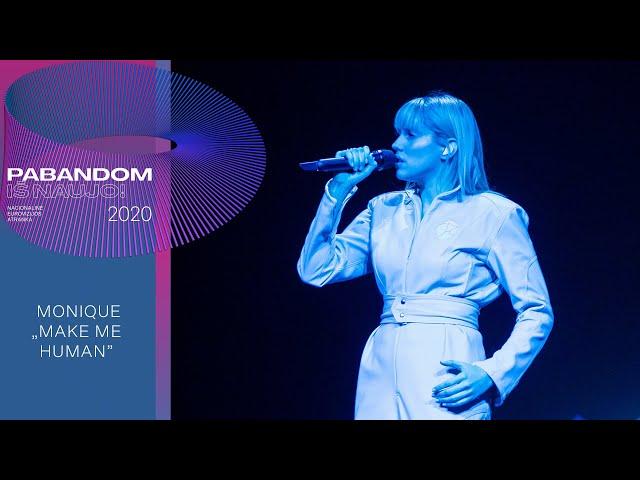 "Monique – ""Make Me Human"" | Pabandom iš naujo! 2020"
