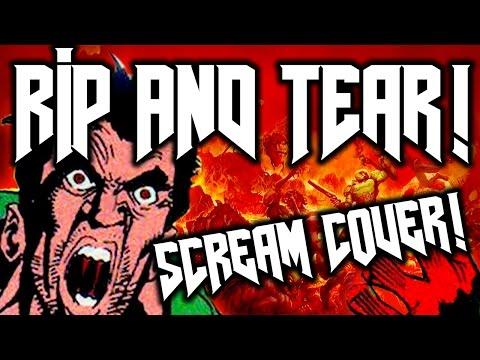 Doom - Rip & Tear Scream Cover!