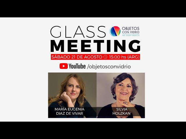 GLASS MEETING con Silvia Holzkan