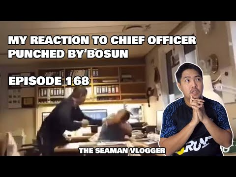 EPISODE 168 MY REACTION TO CHIEF OFFICER PUNCHED BY BOSUN : LIFE AT SEA #THESEAMANVLOGGER