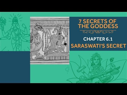 7 Secrets of the Goddess: Chapter 6.1 - Saraswati's Secret