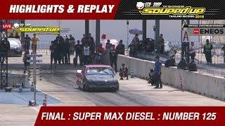 FINAL DAY 2 | SUPER MAX DIESEL | ฐาปกรณ์ เข็มกลัด โอ๊ตอู่ช่างขวัญ | RUN1