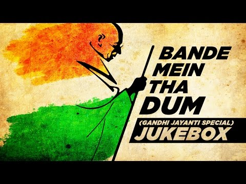 Bande Mein Tha Dum || Gandhi Jayanti Special Songs || Audio Jukebox