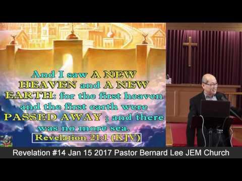 Revelation 14 Jan 15 2017 Pastor Bernard Lee JEM Church