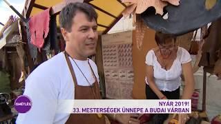 Nyár 2019! - 33. Mesterségek Ünnepe a Budai Várban