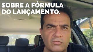 A minha opinião sobre a Fórmula do Lançamento.