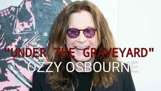 Ozzy Osbourne - Under the Graveyard (English Lyrics with Spanish Translation)