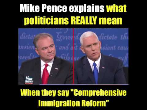 Mike Pence Tells Us What Comprehensive Immigration Reform Is