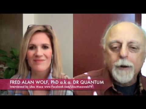 Dr Quantum - Fred Alan Wolf PhD - Time, Space, Matter & Quantum Field Theory