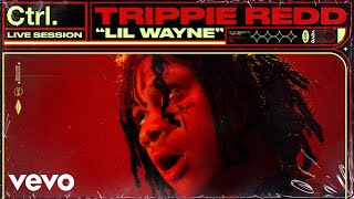 "Trippie Redd - ""Lil Wayne"" Live Session | Vevo Ctrl"