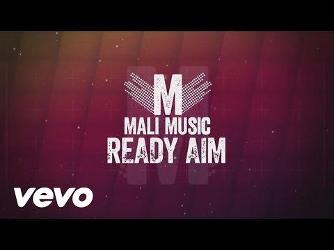 Mali Music - Ready Aim (Lyric Video)
