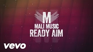 Mali Music - Ready Aim (Lyric Video)