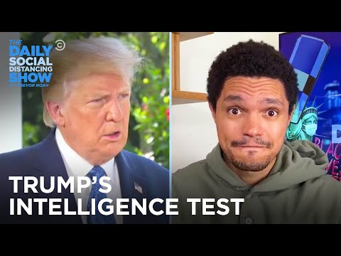 The Truth Behind Trump's Intelligence Test | The Daily Social Distancing Show