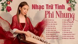 20 Ca Khúc Nhạc Vàng Trữ Tình Hay Nhất 2019 của Phi Nhung   Nghe Hoài Không Chán