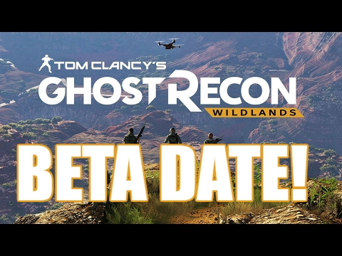BETA RELEASE DATE!- Ghost Recon Wildlands