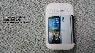 HTC DESIRE 526G+ UNBOXING AND FIRST IMPRESSIONS !!!