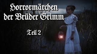 Die unheimlichsten Märchen der Brüder Grimm (Teil 2) – Horrormärchen (Hörbuch Horror deutsch)