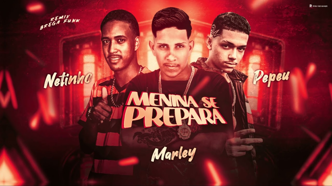 MC MARLEY E MC NETINHO E MC PEPEU - MENINA SE PREPARA (REMIX BREGA FUNK) Doug  Hits