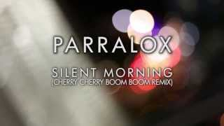 Parralox - Silent Morning (Cherry Cherry Boom Boom Remix)