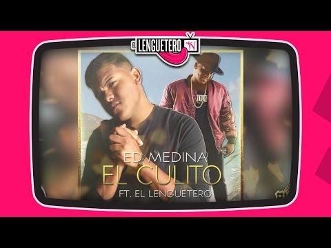 Tu Culito ( Parodia Despacito) - Ed Medina x El Lenguetero