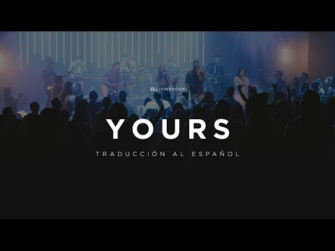LIVING - Elevation Worship - Yours (Glory and Praise) en Español